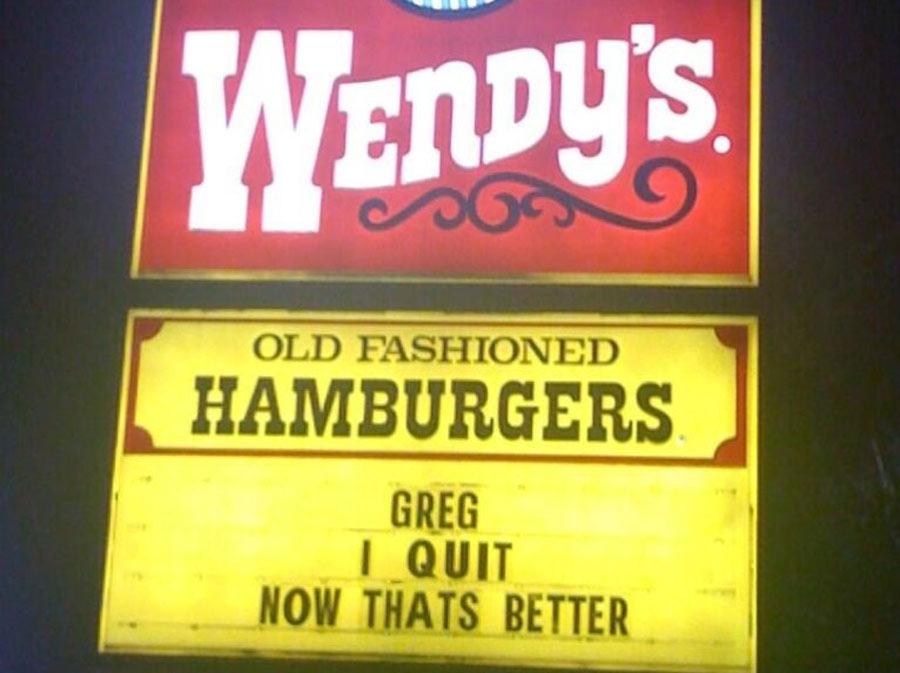 Wendys sign saying Greg I quit