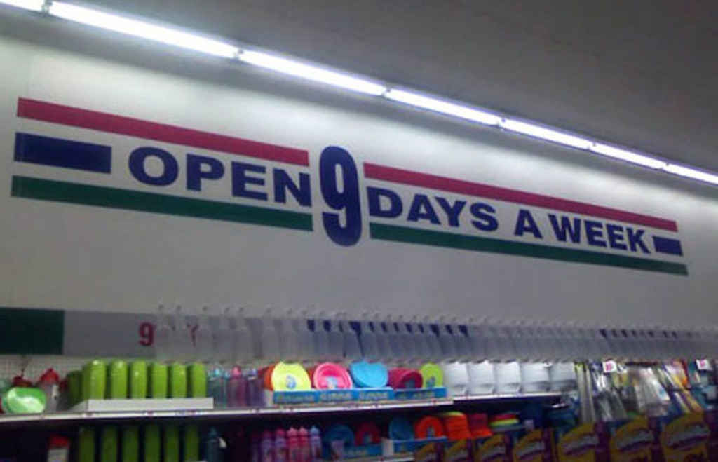 Sign that says open nine days a week