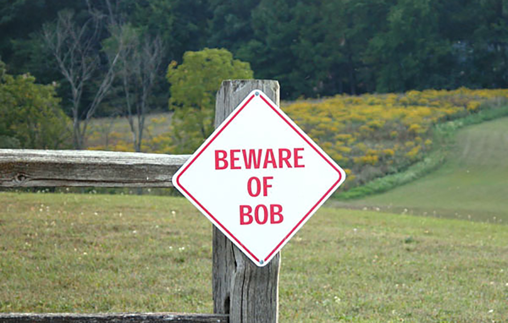 Sign that says Beware of Bob