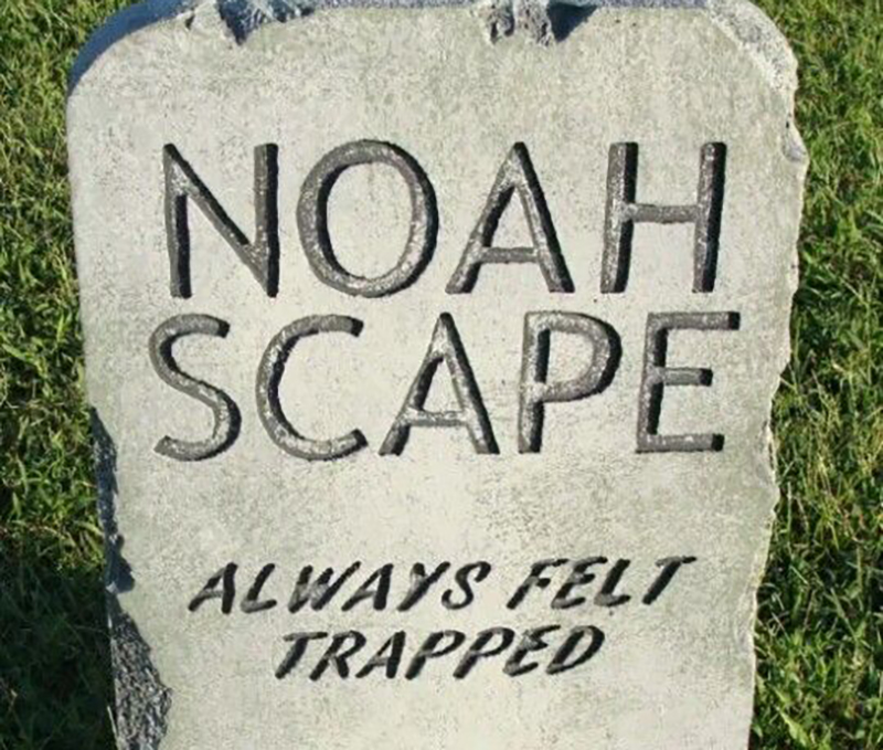 "A headstone reads ""Noah Scape always felt trapped"""