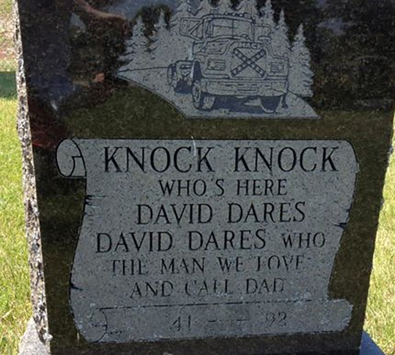 "A heasdstone reads, ""Knock Knock Who's Here David Dares David Dares Who The Man We Love And Call Dad"