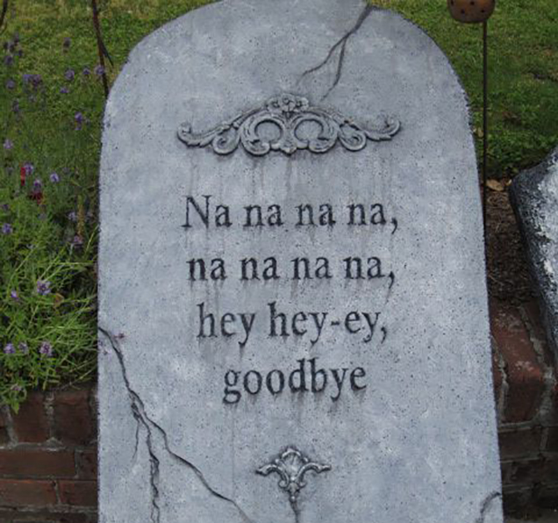 "A headstone reads, ""Na na na na hey hey-ey goodbye"""