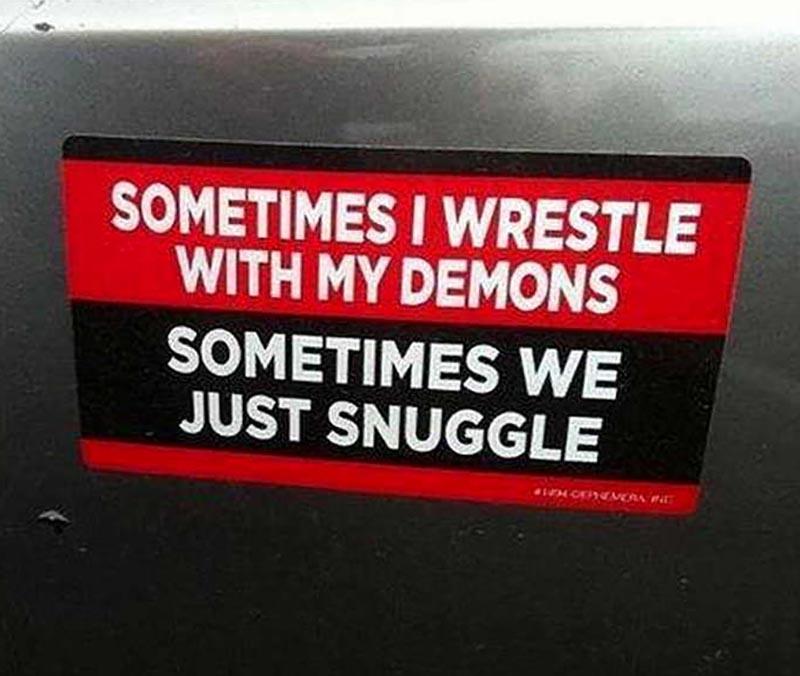 A bumper sticker pokes fun at inner demons.
