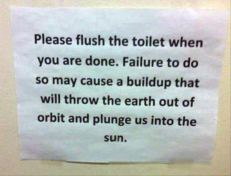 A bathroom sign gives a ridiculous reason why you should flush.