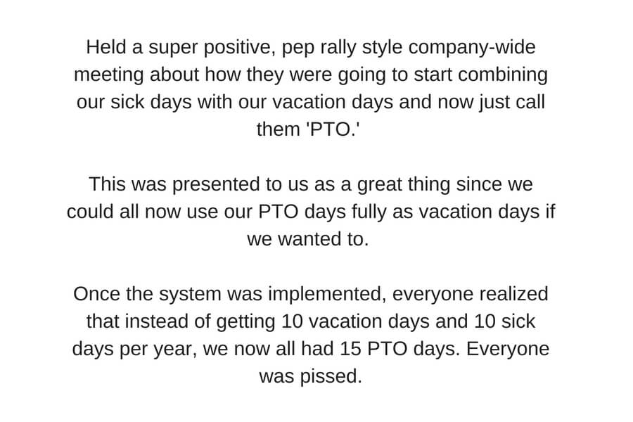Held a super positive, pep rally style company wide meeting about how they were going to start combining our sick days with our vacation days and now just call them 'PTO.' This was presented to us as a great thing, s.jpg