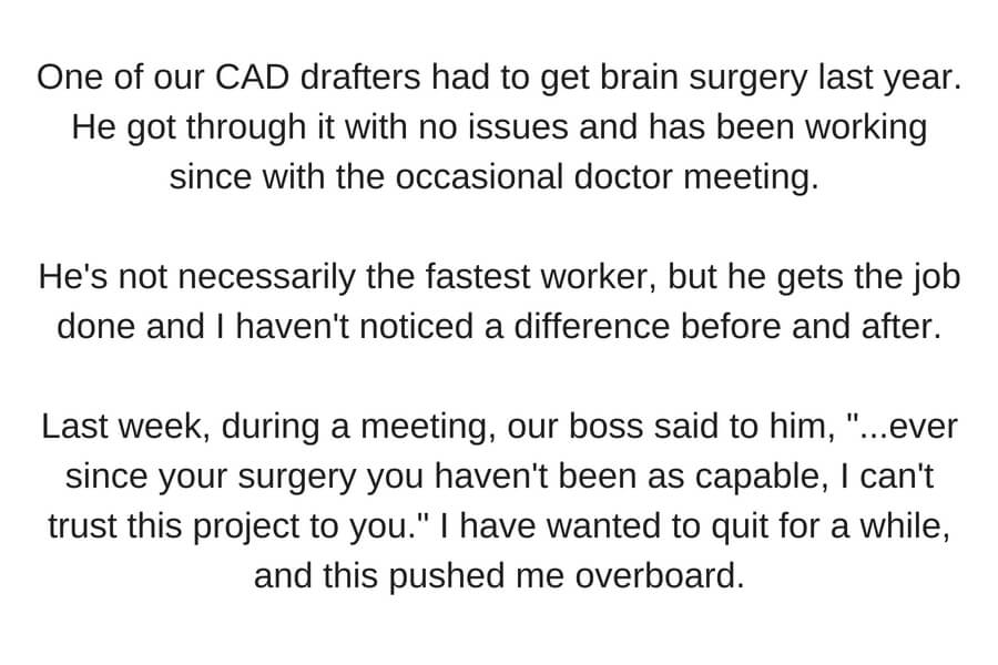 One of our CAD drafters had to get brain surgery last year. He got through it with no issues and has been working since with the occasional doctor meeting. He's not necessarily the fastest worker, but he gets the job.jpg