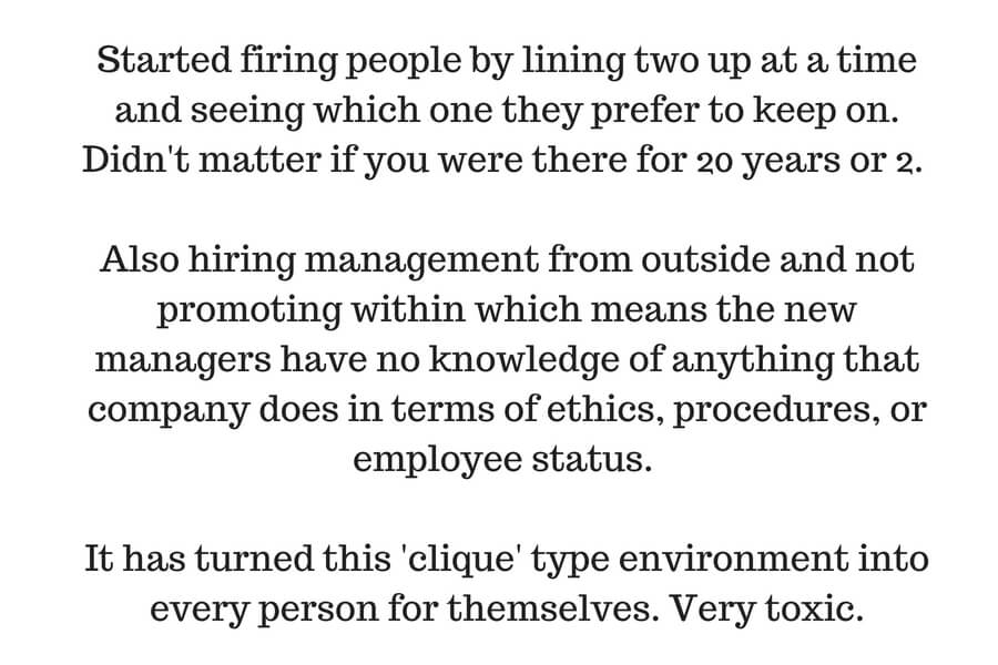 Started firing people by lining two up at a time and seeing which one they prefer to keep on. Didn't matter if you were there for 20 years or 2. Also hiring management from outside and not promoting within which mean.jpg